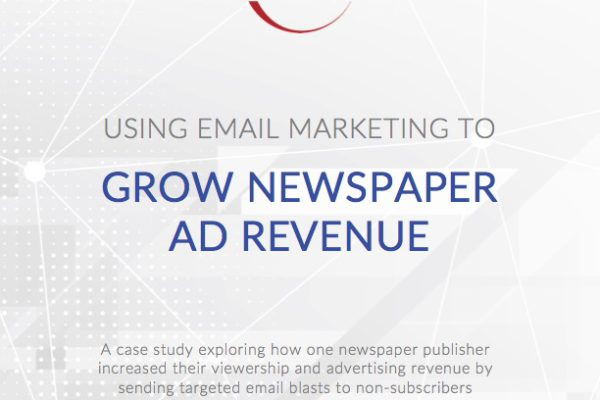 [Case Study] Using Email Marketing to Grow Newspaper Ad Revenue